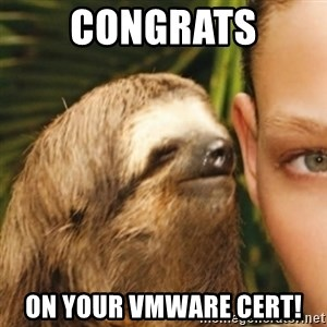 Whispering sloth - Congrats On your vmware cert!