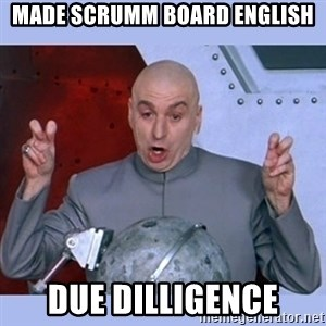 Dr Evil meme - Made scrumm board english Due dilligence
