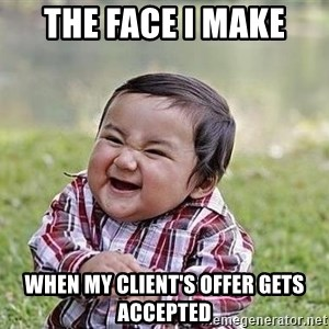 Evil Plan Baby - The face i make when my client's offer gets accepted