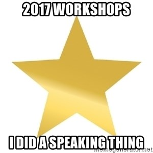 Gold Star Jimmy - 2017 workshops i did a speaking thing