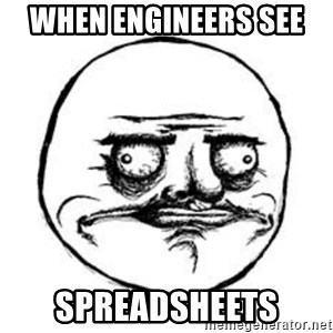 Me Gusta face - When engineers see  SPREADSHEETS