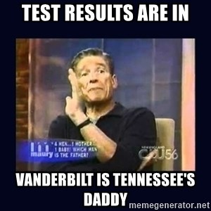 Maury Povich Father - Test results are in Vanderbilt is Tennessee's Daddy