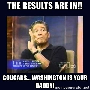 Maury Povich Father - The Results are in!! Cougars... Washington IS Your Daddy!