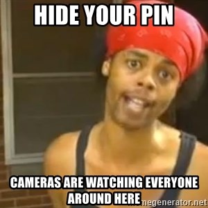 Hide Yo Kids - Hide your pin cameras are watching everyone around here