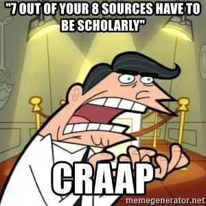 "Timmy turner's dad IF I HAD ONE! - ""7 out of your 8 sources have to be scholarly"" CRAAP"