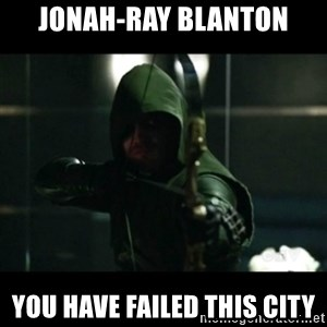 YOU HAVE FAILED THIS CITY - Jonah-ray blanton You have failed this city
