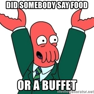 Buisness Zoidberg - did somebody say food  or a buffet