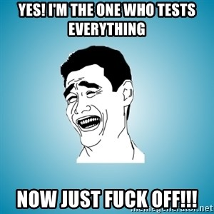 Laughing Man - YEs! I'm the one who tests everything now just fuck off!!!