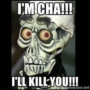 Achmed the dead terrorist - I'm cha!!! I'll kill you!!!
