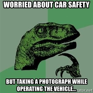 Raptor - Worried about car safety but taking a photograph while operating the vehicle...