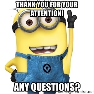 Despicable Me Minion - Thank you for your attention! Any questions?