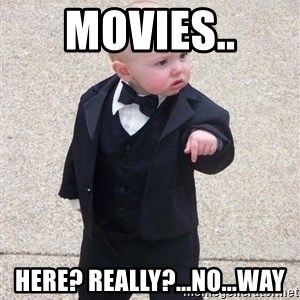 gangster baby - movies.. here? really?...no...WAY