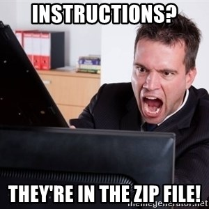 Angry Computer User - Instructions? they're in the zip file!