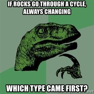 Raptor - If rocks go through a cycle, always changing which type came first?