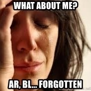 Crying lady - What about me? AR, BL... forgotten