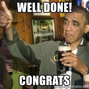 THUMBS UP OBAMA - Well Done! CONGRATS