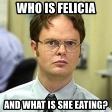 Dwight Shrute - Who is felicia And what is she EATING?