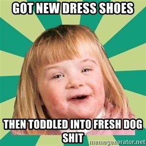 Retard girl - Got new dress shoes Then toddled into fresh dog shit