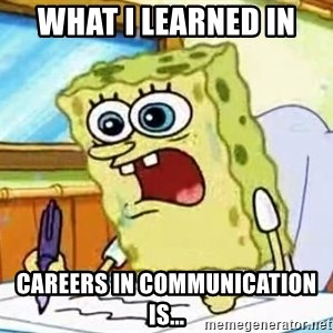 Spongebob What I Learned In Boating School Is - What I learned in Careers in Communication is...