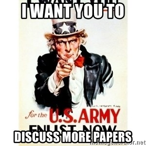 I Want You - I want you to  DISCUSS MORE PAPERS