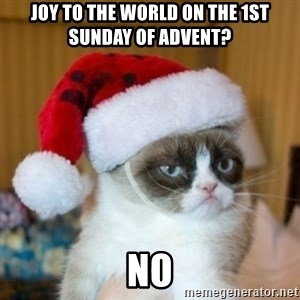 Grumpy Cat Santa Hat - jOY TO THE WORLD ON THE 1ST SUNDAY OF ADVENT?                                                                     NO