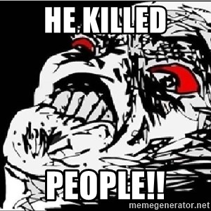 Omg Rage Face - he killed People!!