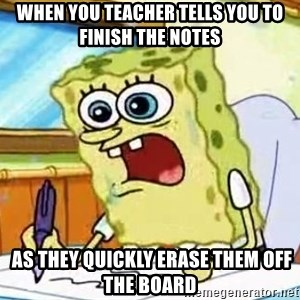 Spongebob What I Learned In Boating School Is - when you teacher tells you to finish the notes  as they quickly erase them off the board
