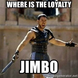 GLADIATOR - WHERE IS THE LOYALTY JIMBO