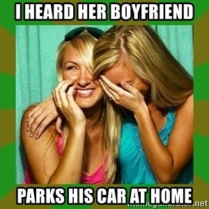 Laughing Girls  - I HEARD HER BOYFRIEND PARKS HIS CAR AT HOME
