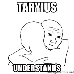 I know that feel bro blank - Taryius Understands
