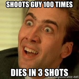 nicolas cage no me digas - Shoots guy 100 times Dies in 3 shots