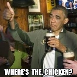 obama beer - where's  the. chicken?