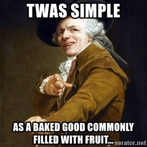 Joseph Ducreaux - Twas simple as a baked good commonly filled with fruit...