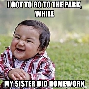 Evil Asian Baby - i got to go to the park, while  my sister did homework