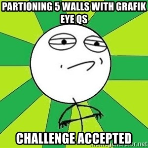 Challenge Accepted 2 - partioning 5 walls with grafik eye qs challenge accepted