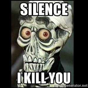 Achmed the dead terrorist - silence i kill you