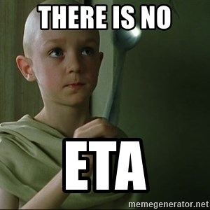 There is no spoon - there is no eta