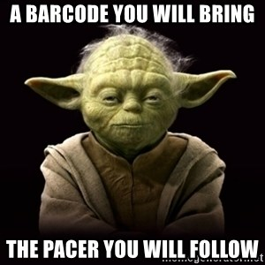 ProYodaAdvice - A barcode you will bring the pacer you will follow