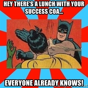 Batman Bitchslap - Hey there's a lunch with your Success Coa... Everyone already knows!