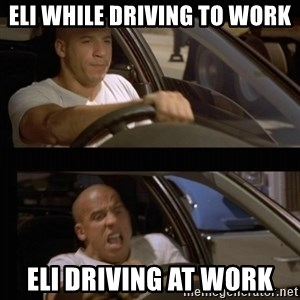 Vin Diesel Car - Eli while driving To work Eli driving at work