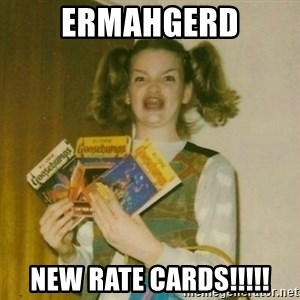 oh mer gerd - Ermahgerd new Rate Cards!!!!!