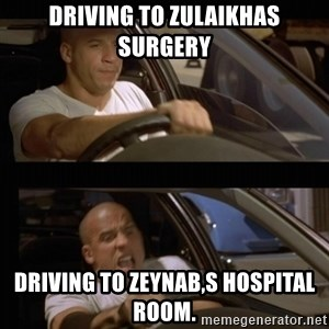 Vin Diesel Car - driving to zulaikhas surgery driving to zeynab,s hospital room.