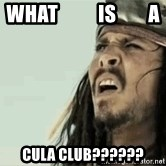 Jack Sparrow Reaction - what          is        a  cula club??????