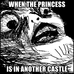 Surprised Chin - When the princess is in another castle