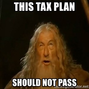 Gandalf You Shall Not Pass - this tax plan should not pass