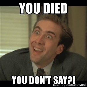 Nick Cage - you DIED you don't say?!