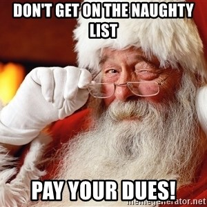 Capitalist Santa - DON'T GET ON THE NAUGHTY LIST PAY YOUR DUES!