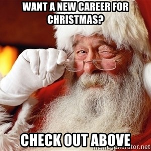 Capitalist Santa - Want a new Career for Christmas? Check out Above