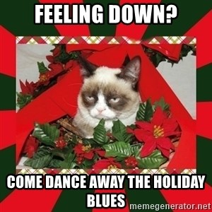 GRUMPY CAT ON CHRISTMAS - Feeling Down? cOME dANCE AWAY THE HOLIDAY BLUES