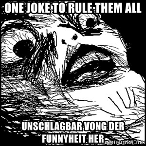 Surprised Chin - One Joke to rule them all UNSCHLAGBAR VONG DER FUNNYHEIT HER